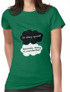Is Okay Good? Quirrell. Okay Is Wonderful! T-Shirt