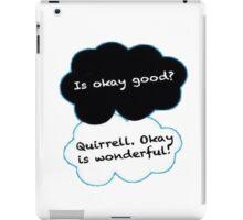 Is Okay Good? Quirrell. Okay Is Wonderful! iPad Case/Skin
