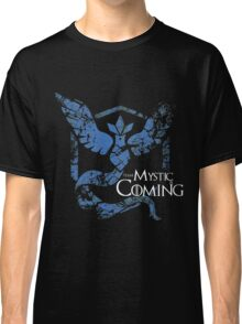 Team Mystic is Coming ( GoT + Pokemon GO! ) Classic T-Shirt