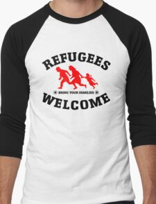 Refugees Welcome Bring Your Families Men's Baseball ¾ T-Shirt