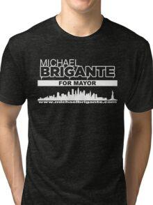 Michael Brigante For Mayor Tri-blend T-Shirt
