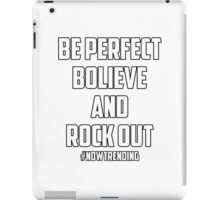"WWE Social Outcasts ""Be Perfect, Bolieve, and Rock Out"" Design iPad Case/Skin"
