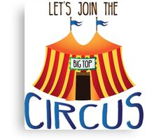 Let's Join the Circus Canvas Print