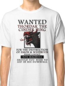 WANTED: Thordak the Cinder King - Critical Role Fan Design Classic T-Shirt