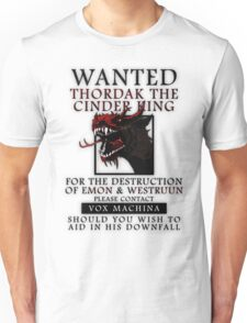 WANTED: Thordak the Cinder King - Critical Role Fan Design Unisex T-Shirt