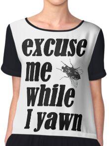 Excuse me while I yawn Chiffon Top
