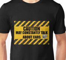 CAUTION May Constantly Talk About Cars Unisex T-Shirt