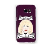 All You Need Is Courtney Love Samsung Galaxy Case/Skin