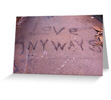 Love Anyway! Greeting Card