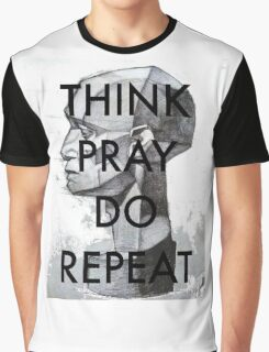 THINK. PRAY. DO. REPEAT Graphic T-Shirt