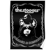 The Stooges (Search and Destroy) Poster