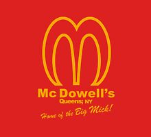 Mc Dowell's Home Of The Big Micks! Unisex T-Shirt