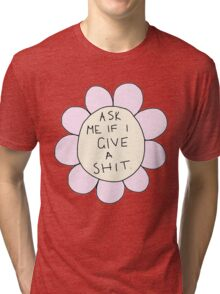 Ask Me If I Give A Shit Tri-blend T-Shirt