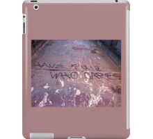 Have fun who cares iPad Case/Skin