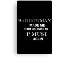 Barrowman made me do it (grey) Canvas Print