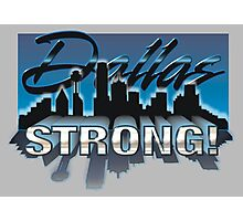 Dallas Strong! Photographic Print