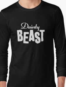 Dainty Beast (light text) Long Sleeve T-Shirt