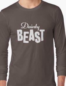 Dainty Beast (light text) Long Sleeve T-Shirt