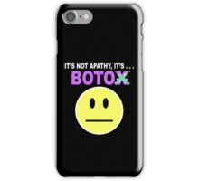 It's not apathy, it's Botox! (for dark colors) iPhone Case/Skin