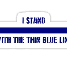 Stand with the Thin Blue Line Sticker