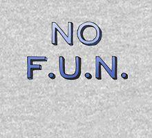 No F.U.N. Unisex T-Shirt
