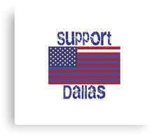 Support Dallas Canvas Print