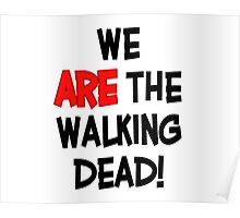 We Are The Walking Dead Poster