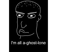 I'm all a-ghost-lone again... Photographic Print
