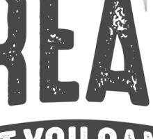 Dream It Do It - Motivational Quotes. Sticker