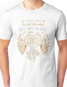 NATIVE AMERICAN I MAY NOT BE FULL BLOODED BUT MY HEART 100% NATIVE Unisex T-Shirt