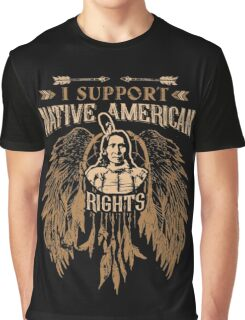 I SUPPORT NATIVE AMERICAN RIGHTS Graphic T-Shirt