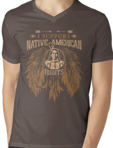 I SUPPORT NATIVE AMERICAN RIGHTS Mens V-Neck T-Shirt