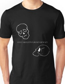 only skeleton bones remain  Unisex T-Shirt