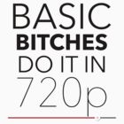 Basic Bitches do it in 720p by nicwise