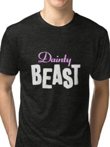 Dainty Beast (on black) Tri-blend T-Shirt