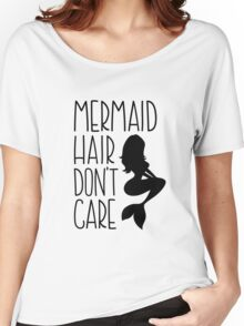 Mermaid Hair Dont Care // Funny text tee Women's Relaxed Fit T-Shirt