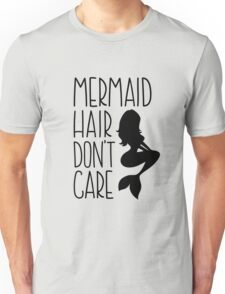 Mermaid Hair Dont Care // Funny text tee Unisex T-Shirt