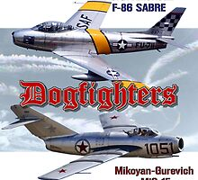 Dogfighters: F-86 vs MiG-15 by Mil Merchant