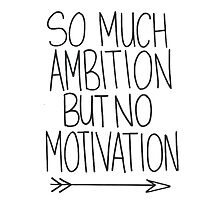 So much motivation but not ambition - arrow Photographic Print