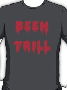 BEEN TRILL T-Shirt
