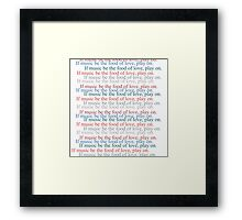 """Shakespeare - """"If Music Is The Food Of Love, Play On"""" Framed Print"""