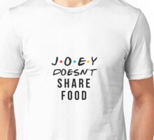 Joey doesn't share food | Friends Unisex T-Shirt