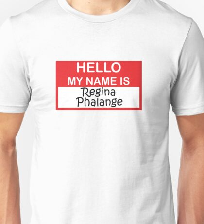 My name is Regina Phalange   Friends Unisex T-Shirt