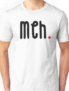 MEH T SHIRT FUNNY GEEK NERD RUDE TSHIRT HIPSTER TUMBLR NERDY SWAG DOPE  Unisex T-Shirt