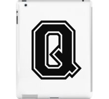 "Letter ""Q""  - Varsity / Collegiate Font - Black Print iPad Case/Skin"