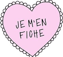 je m'en fiche (i don't care) by Annie Louise