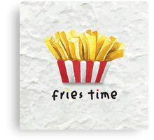 Fries Time Canvas Print