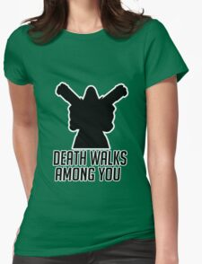 Death Walks Among You Womens Fitted T-Shirt