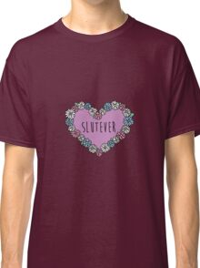 Slutever Daisy Classic T-Shirt