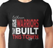 Calhoun Warriors: Built This Town Unisex T-Shirt